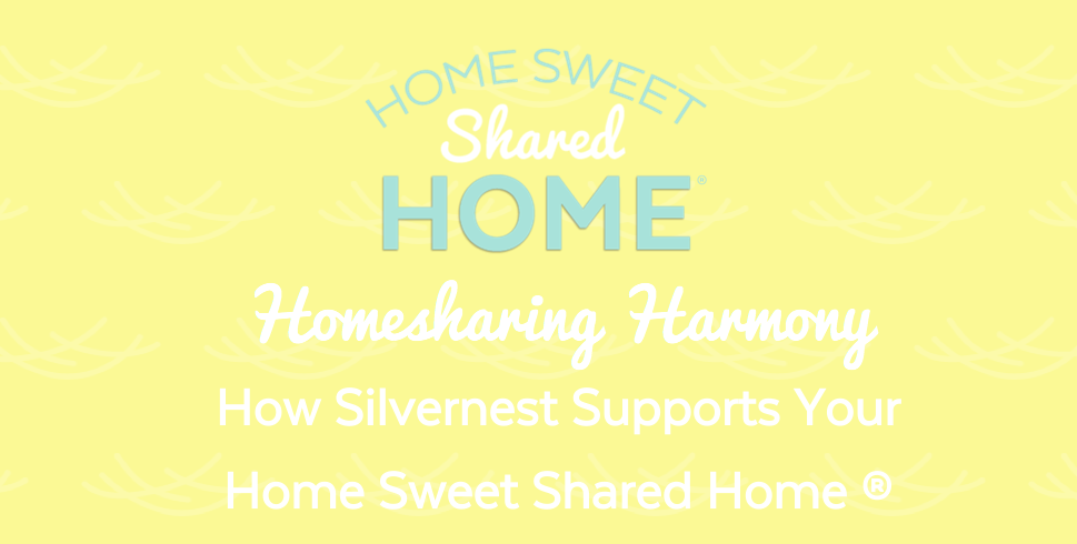 Blog How Silvernest Supports Your Home Sweet Shared Home