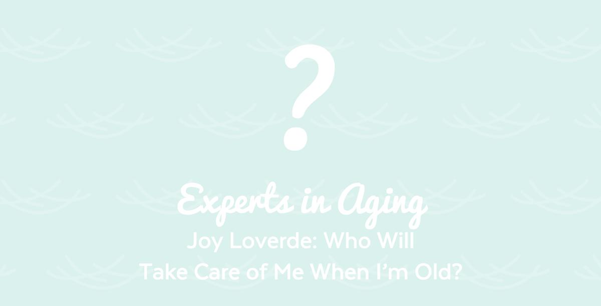 experts-in-aging-blog-joy-loverde