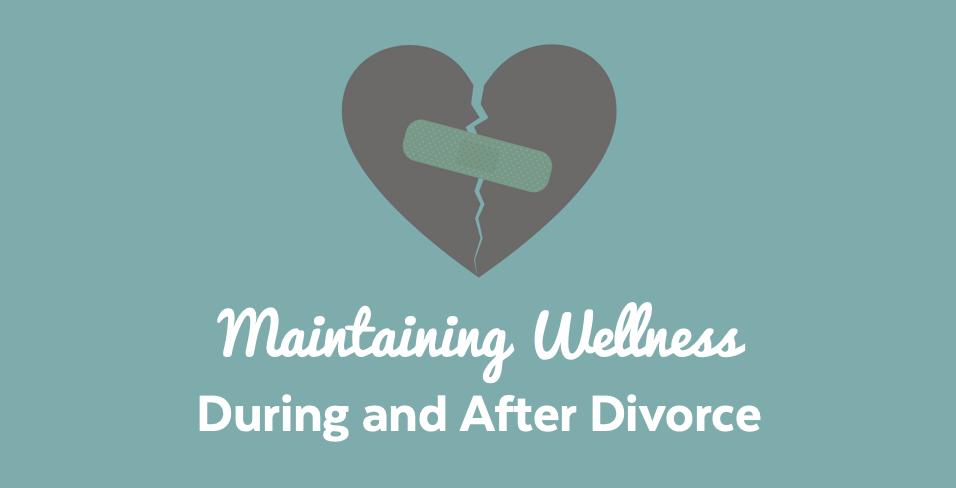 maintaining-wellness-divorce