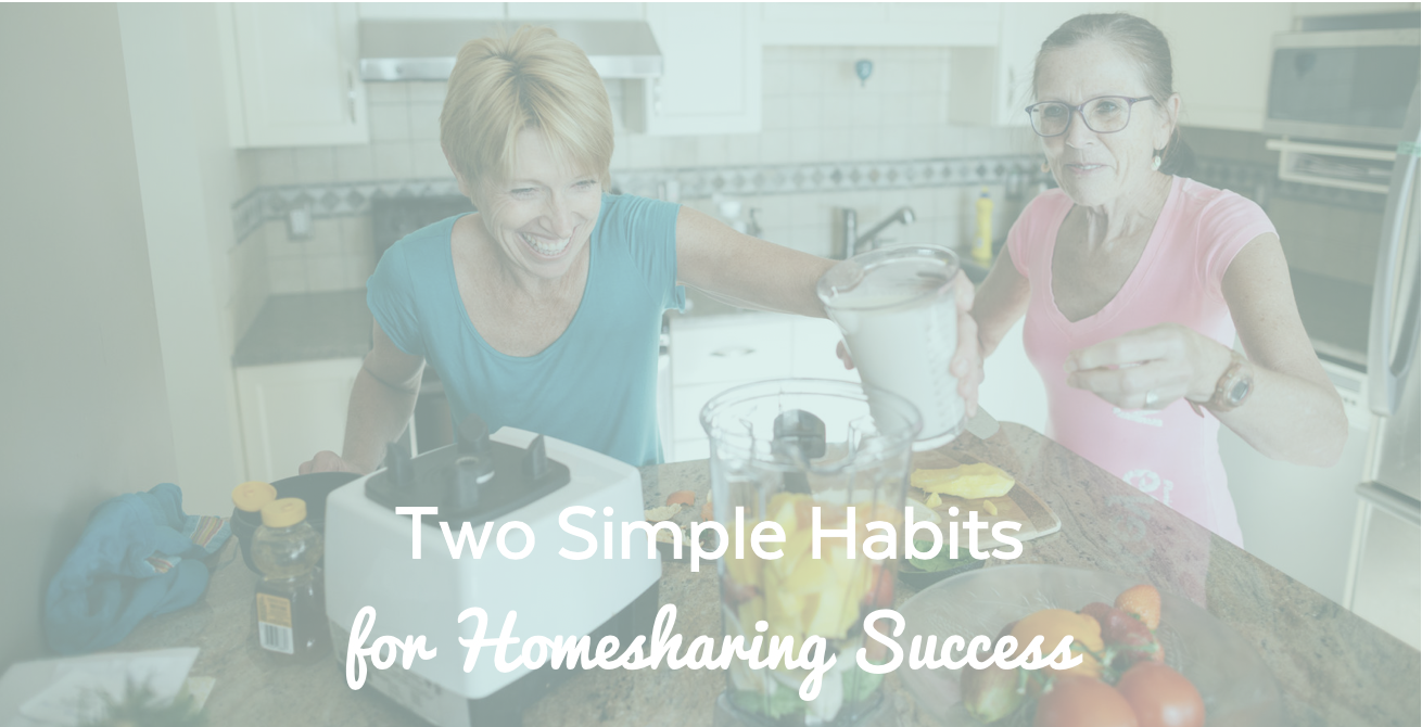Two simple habits for homesharing success